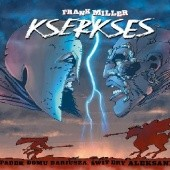 Okładka książki Kserkses. Upadek rodu Dariusza, świt ery Aleksandra Frank Miller