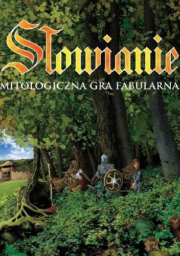 Okładka książki Słowianie: Mitologiczna Gra Fabularna Wojciech Wons