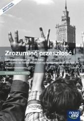 Okładka książki Zrozumieć przeszłość Dzieje najnowsze po 1939 roku Zakres rozszerzony Część 4 Jarosław Kłaczkow,Agnieszka Zielińska