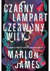 Okładka książki Czarny lampart, czerwony wilk Marlon James