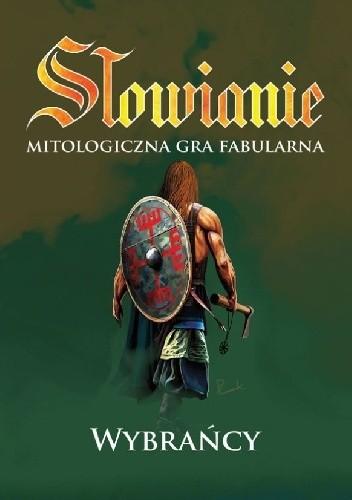 Okładka książki Słowianie: Mitologiczna Gra Fabularna – Wybrańcy Wojciech Wons