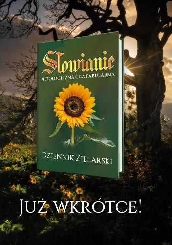 Okładka książki Słowianie: Mitologiczna Gra Fabularna – Dziennik Zielarski Wojciech Wons