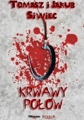 Okładka książki Krwawy połów Tomasz Siwiec,Jakub Siwiec