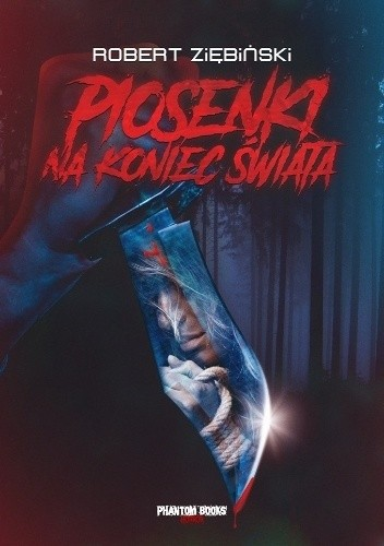 Okładka książki Piosenki na koniec świata Robert Ziębiński