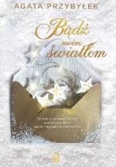 Okładka książki Bądź moim światłem Agata Przybyłek