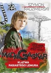 Okładka książki Dziennik łowcy przygód. Madagaskar. Klątwa pasiastego lemura Szymon Radzimierski
