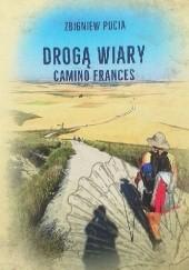 Okładka książki Drogą wiary. Camino Frances Zbigniew Pucia