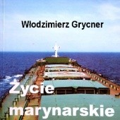 Okładka książki Życie marynarskie Włodzimierz Grycner
