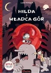 Okładka książki Hilda i Władca gór Luke Pearson