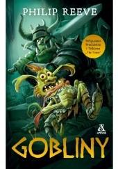 Okładka książki Gobliny Philip Reeve