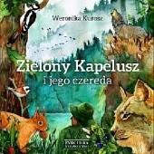 Okładka książki Zielony Kapelusz i jego czereda Weronika Kurosz