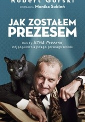 Okładka książki Jak zostałem Prezesem Monika Sobień