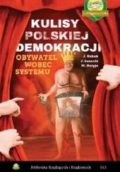 Okładka książki Kulisy polskiej demokracji. Obywatel wobec systemu Mirosław Matyja,Janusz Sanocki,Jan Kubań
