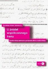 Okładka książki U źródeł współczesnego Iranu Stanisław Adam Jaśkowski