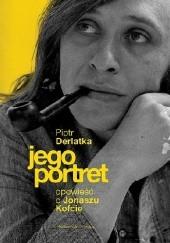 Okładka książki Jego portret. Opowieść o Jonaszu Kofcie Piotr Derlatka