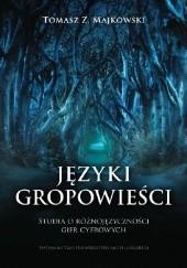 Okładka książki Języki gropowieści. Studia o różnojęzyczności gier cyfrowych Tomasz Z. Majkowski
