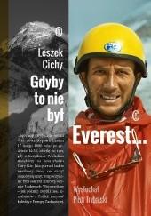 Okładka książki Gdyby to nie był Everest Piotr Trybalski,Leszek Cichy