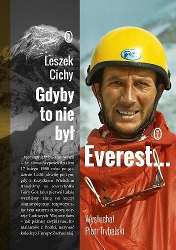 Okładka książki Gdyby to nie był Everest... Leszek Cichy,Piotr Trybalski