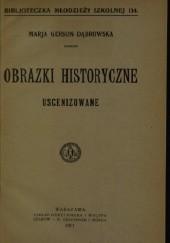 Okładka książki Obrazki historyczne uscenizowane