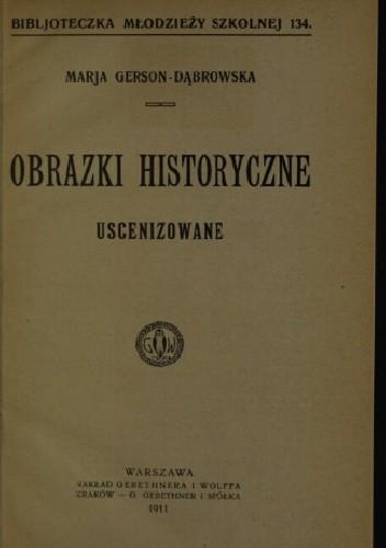 Okładka książki Obrazki historyczne uscenizowane Maria Gerson-Dąbrowska