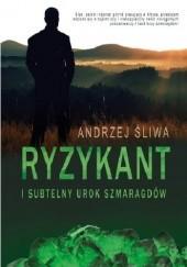Okładka książki Ryzykant i subtelny urok szmaragdów Andrzej Śliwa