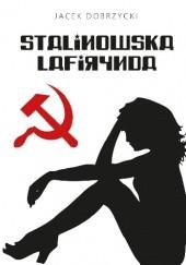 Okładka książki Stalinowska lafirynda Jacek Dobrzycki