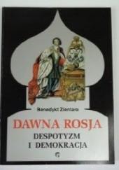 Okładka książki Dawna Rosja. Despotyzm i demokracja. Benedykt Zientara