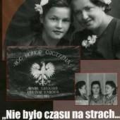 """Okładka książki """"Nie było czasu na strach..."""" Z Janiną Wasiłojć - Smoleńską rozmawiają Marzena Kruk i Edyta Wnuk Marzena Kruk,Edyta Wnuk"""