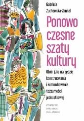 Okładka książki Ponowoczesne szaty kultury Gabriela Żuchowska-Zimnal