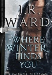 Okładka książki Where Winter Finds You J.R. Ward