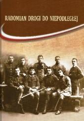 Okładka książki Radomian drogi do Niepodległej Dariusz Kupisz