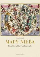 Okładka książki Mapy nieba. Podróż wśród gwiazdozbiorów Elena Percivaldi