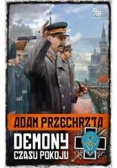 Okładka książki Demony czasu pokoju Adam Przechrzta