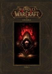 Okładka książki World of Warcraft: Kronika t. 1 Blizzard Entertainment