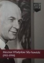 Okładka książki Mecenas Władysław Sila-Nowicki (1913-1994)