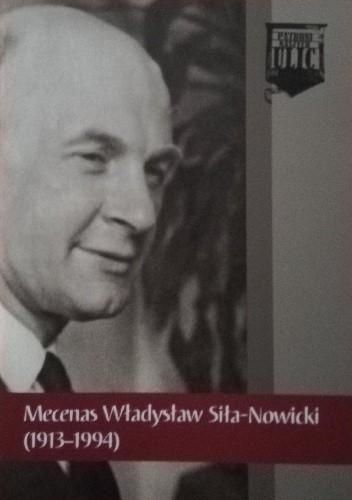 Okładka książki Mecenas Władysław Sila-Nowicki (1913-1994) Artur Kubaj