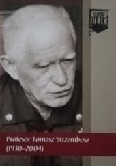 Okładka książki Profesor Tomasz Strzembosz (1930-2004)