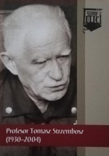 Okładka książki Profesor Tomasz Strzembosz (1930-2004) Marek Wierzbicki