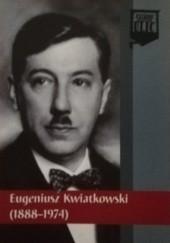 Okładka książki Eugeniusz Kwiatkowski (1888-1974)