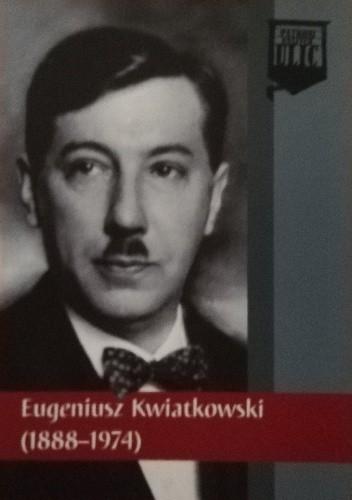 Okładka książki Eugeniusz Kwiatkowski (1888-1974) Krzysztof Osiński