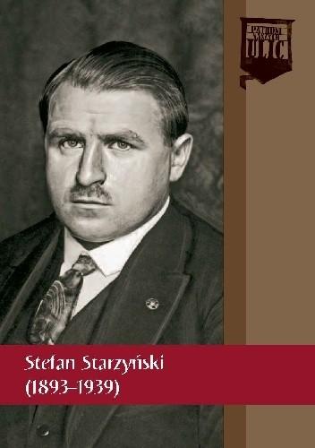 Okładka książki Stefan Starzyński (1893-1939) Rafał Brodacki