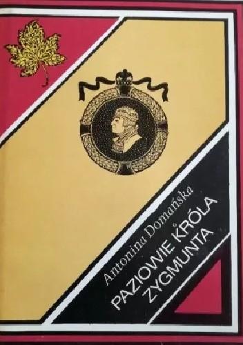 Okładka książki Paziowie króla Zygmunta Antonina Domańska