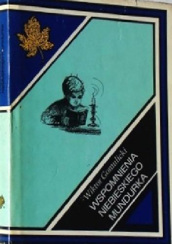 Okładka książki Wspomnienia niebieskiego mundurka Juliusz Wiktor Gomulicki,Wiktor Teofil Gomulicki