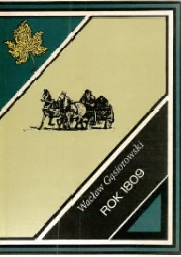 Okładka książki Rok 1809 Wacław Gąsiorowski