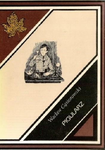 Okładka książki Pigularz Wacław Gąsiorowski