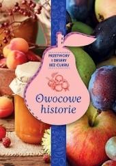 Okładka książki Owocowe historie Przetwory i desery bez cukru Zdrowie na talerzu praca zbiorowa