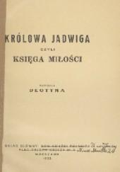 Okładka książki Królowa Jadwiga czyli księga miłości. Biesiada u Ziemomysła Jadwiga Łuszczewska,Deotyma