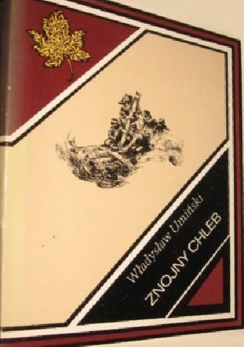 Okładka książki Znojny chleb Władysław Umiński