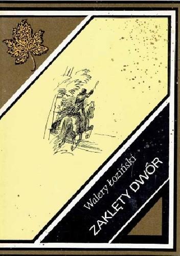 Okładka książki Zaklęty dwór Walery Łoziński