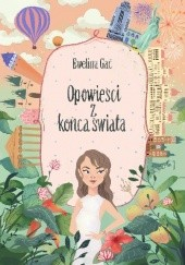 Okładka książki Opowieści z końca świata Ewelina Gac